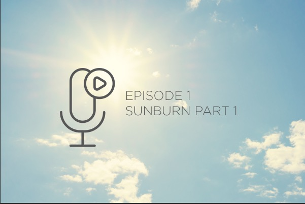 Episode 1 – Sunburn Part 1